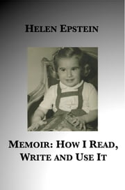 Memoir: How I Read, Write and Use It ebook by Helen Epstein
