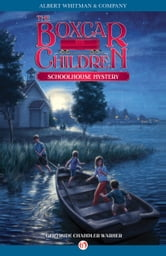 Schoolhouse Mystery ebook by Gertrude Chandler Warner