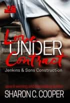 Love Under Contract ebook by Sharon C. Cooper