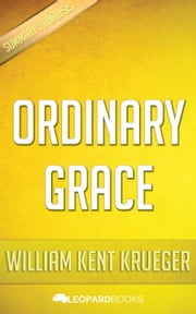Ordinary Grace by William Kent Krueger ebook by Leopard Books