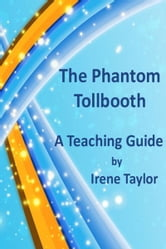 The Phantom Tollbooth: A Teaching Guide ebook by Irene Taylor