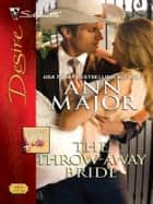 The Throw-Away Bride ebook by Ann Major