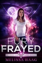 Fury Frayed ebook by Melissa Haag