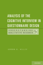 Analysis of the Cognitive Interview in Questionnaire Design ebook by Gordon B. Willis