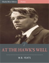 At the Hawk's Well (Illustrated) ebook by William Butler Yeats