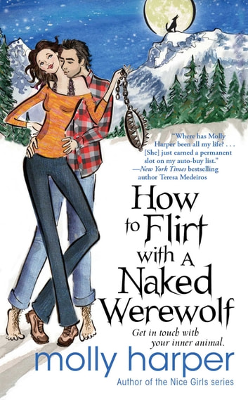 How to Flirt with a Naked Werewolf ebook by Molly Harper