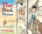 That Book Woman ebook by Heather Henson,David Small