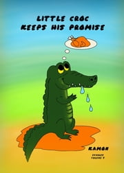 Little Croc Keeps His Promise ebook by Kamon