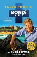 Tales from a Bondi Vet ebook by Dr Chris Brown