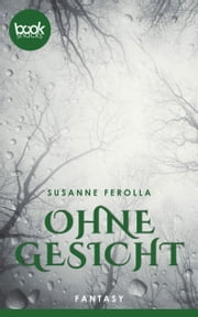 Ohne Gesicht - booksnacks (Kurzgeschichte, Horror) ebooks by Susanne Ferolla