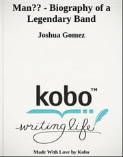 Maná - Biography of a Legendary Band ebook by Joshua Gomez