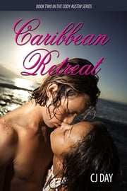 Caribbean Retreat ebook by CJ Day