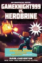 Gameknight999 vs. Herobrine - Herobrine Reborn Book Three: A Gameknight999 Adventure: An Unofficial Minecrafters Adventure ebook by Mark Cheverton