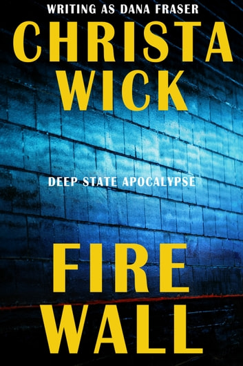 Fire Wall ebook by Christa Wick,Dana Fraser