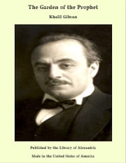 The Garden of the Prophet ebook by Khalil Gibran