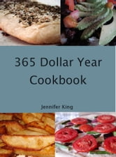 365 Dollar Year Cookbook ebook by Jennifer King