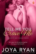 Tell Me You Crave Me ebook by
