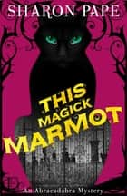 This Magick Marmot ebook by Sharon Pape