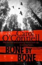 Bone by Bone ebook by Carol O'Connell