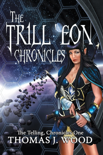 The Trill'eon Chronicles - The Telling-Chronicles I ebook by Thomas J Wood
