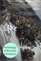 Anthology Of Russian Literature ebook by Anton Checkov, Fyodor Dostoevsky, Nikolai Gogol,...