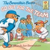 The Berenstain Bears Go Out for the Team ebook by Stan Berenstain,Jan Berenstain
