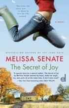 The Secret of Joy ebook by Melissa Senate