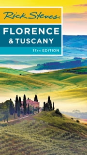 Rick Steves Florence & Tuscany ebook by Rick Steves,Gene Openshaw