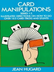 Card Manipulations ebook by Jean Hugard