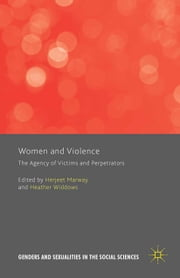 Women and Violence - The Agency of Victims and Perpetrators ebook by Heather Widdows,Herjeet Marway