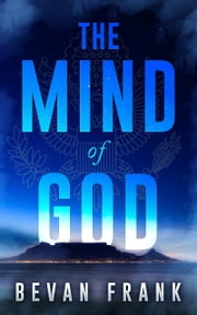 The Mind of God (A Thriller Novel) ebook by Bevan Frank