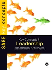 Key Concepts in Leadership ebook by Jonathan Gosling,Ian Sutherland,Stephanie Jones
