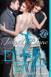 The Duke and the Baron : a romance novel with illustrations - Absolute Surrender ebook by Jenn LeBlanc