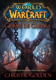 World of Warcraft - Crimes de Guerra ebook by Christie Golden