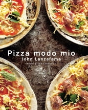 Pizza Modo Mio ebook by John Lanzafame
