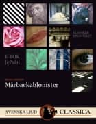 Mårbackablomster ebook by Selma Lagerlöf