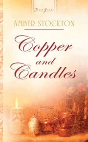 Copper And Candles ebook by Amber Stockton