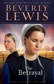 Betrayal, The (Abram's Daughters Book #2) ebook by Beverly Lewis