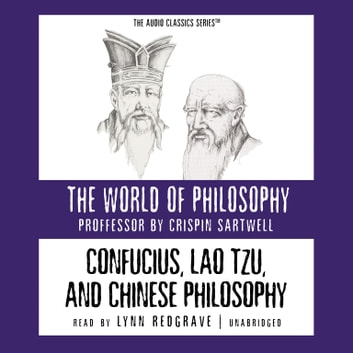 Confucius, Lao Tzu, and Chinese Philosophy audiobook by Prof. Crispin Sartwell,Pat Childs