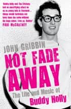 Not Fade Away ebook by John Gribbin
