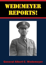 Wedemeyer Reports! ebook by General Albert C. Wedemeyer