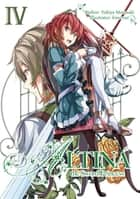Altina the Sword Princess: Volume 4 ebook by Yukiya Murasaki