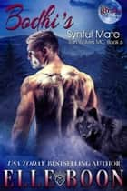 Bodhi's Synful Mate - Iron Wolves MC, #6 eBook by Elle Boon