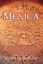 Mexica ebook by Norman Spinrad