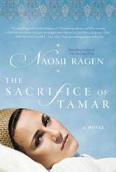 The Sacrifice of Tamar ebook by Naomi Ragen