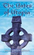 The Gates of Atopia ebook by Colin Litten-Brown