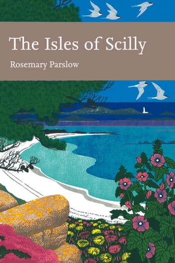 The Isles of Scilly (Collins New Naturalist Library, Book 103) ebook by Rosemary Parslow