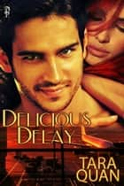 Delicious Delay ebook by Tara Quan