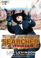 The Searcher 2: Lynch Law ebook by Len Levinson
