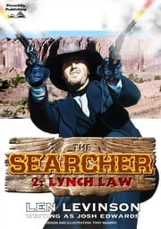 Lynch Law (The Searcher - Book Two) ebook by Len Levinson